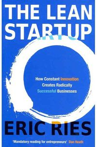 LEAN STARTUP, THE - HOW CONSTANT INNOVATION CREATES SUCESSFUL BUSINESSES