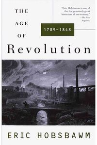 AGE OF REVOLUTION, THE 1789-1848