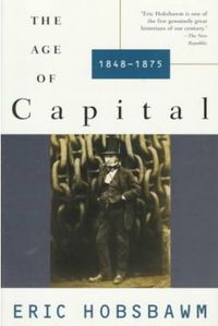 AGE OF CAPITAL, THE 1848-1875