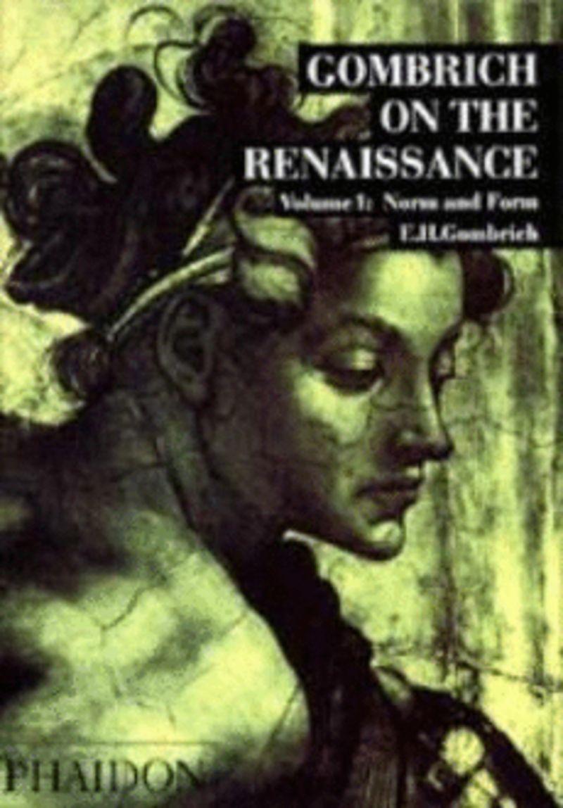 GOMBRICH ON THE RENAISSANCE I