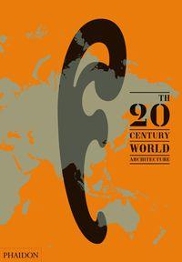 20 CENTURY WORLD ARCHITECTURE