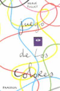 Juego De Los Colores - Herve Tullet