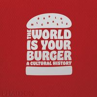 WORLD IS YOUR BURGER, THE