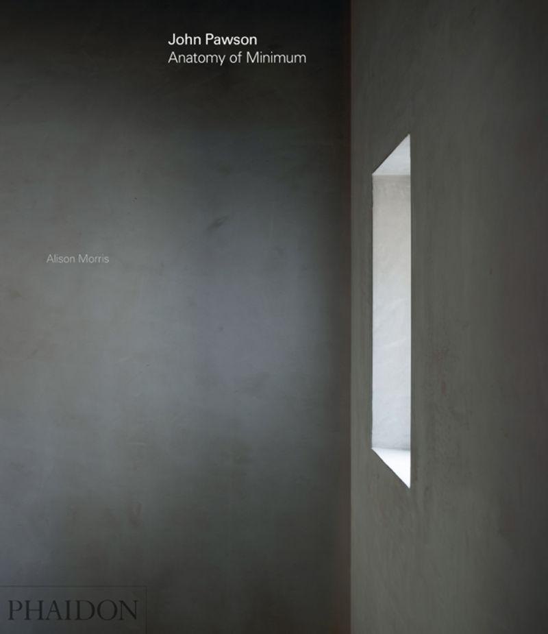 JOHN PAWSON - ANATOMY OF MINIMUM