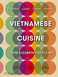 VIETNAMESE CUISINE FROM ELIZABETH STREET CAFE