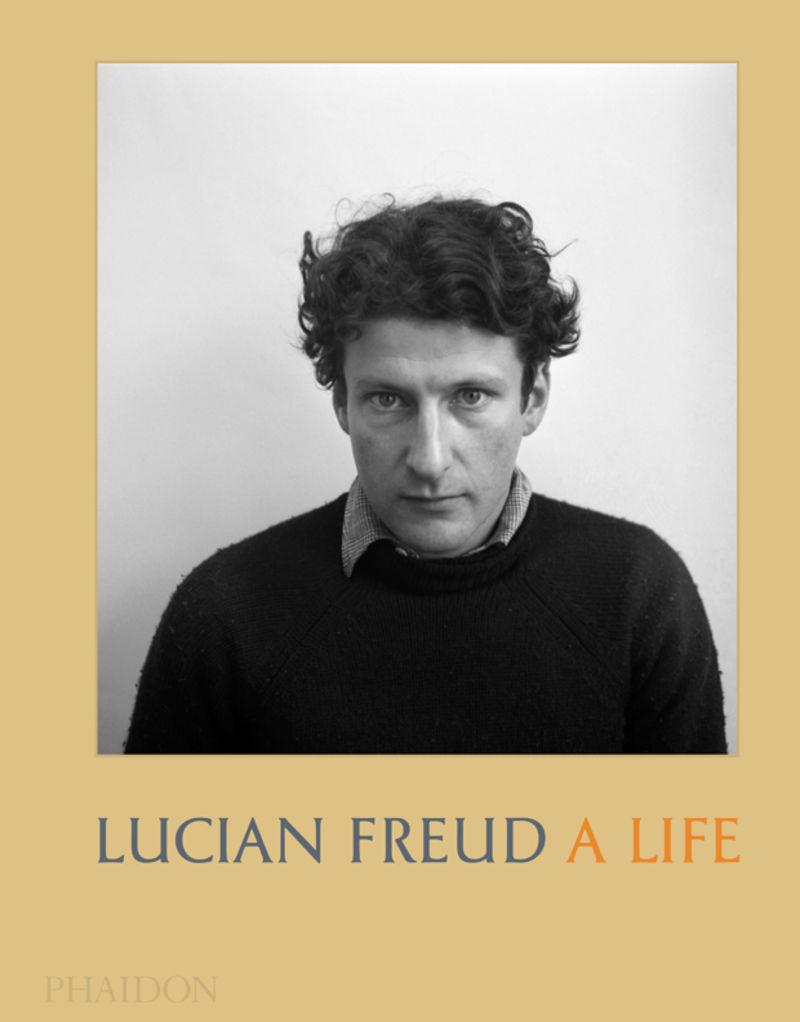 LUCIAN FREUD - A LIFE