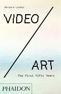 Video / Art - The First Fifty Years - Barbara London