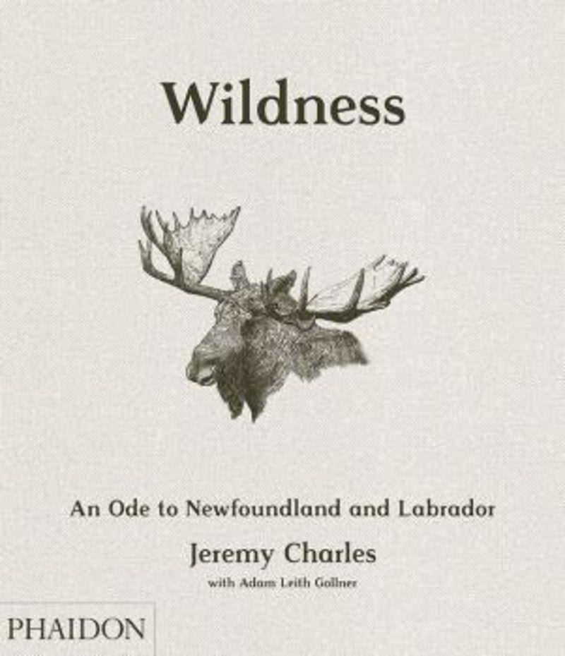 WILDNESS - AN ODE TO NEWFOUNDLAND AND LABRADOR