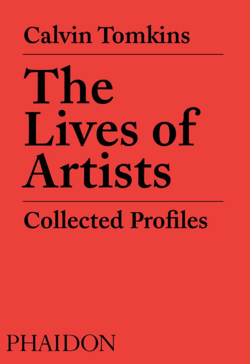 LIVES OF ARTISTS, THE - COLLECTED PROFILES