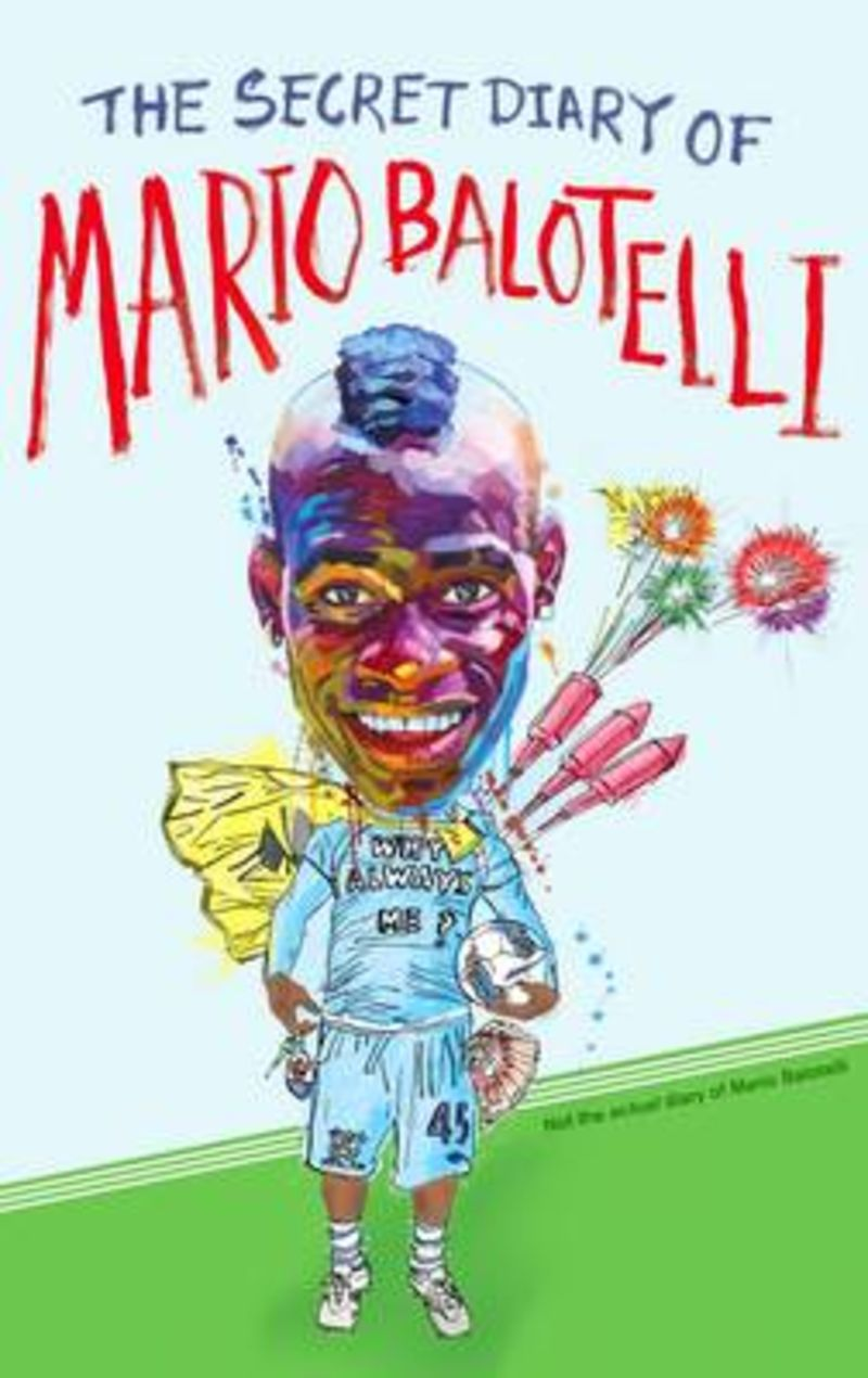 SECRET DIARY OF MARIO BALOTELLI, THE