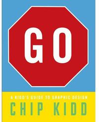GO - A KID'S GUIDE TO GRAPHIC DESIGN