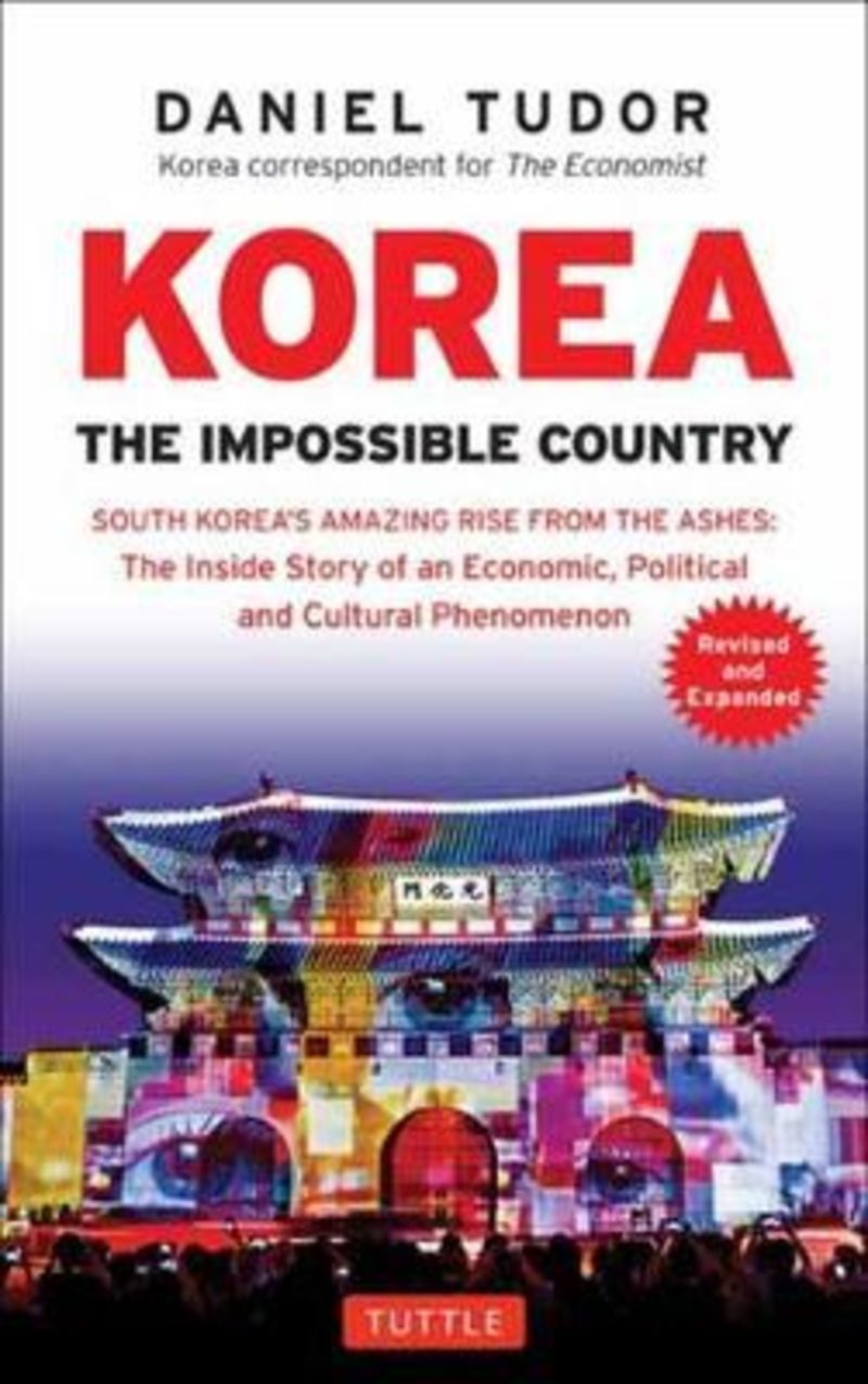 KOREA - THE IMPOSSIBLE COUNTRY