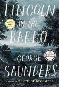 LINCOLN IN THE BARDO (MAN BOOKER PRIZE 2017)