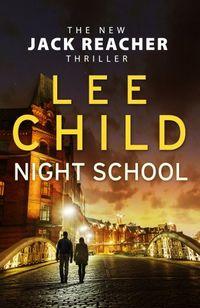 NIGHT SCHOOL - JACK REACHER 21