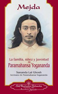 MEJDA - FAMILIA, NIÑEZ Y JUVENTUD DE PARAMAHANSA YOGANANDA