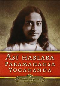 Asi Hablaba - Paramahansa Yogananda