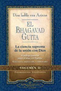 BHAGAVAD GUITA, EL II - LA CIENCIA SUPREMA DE LA UNION CON DIOS