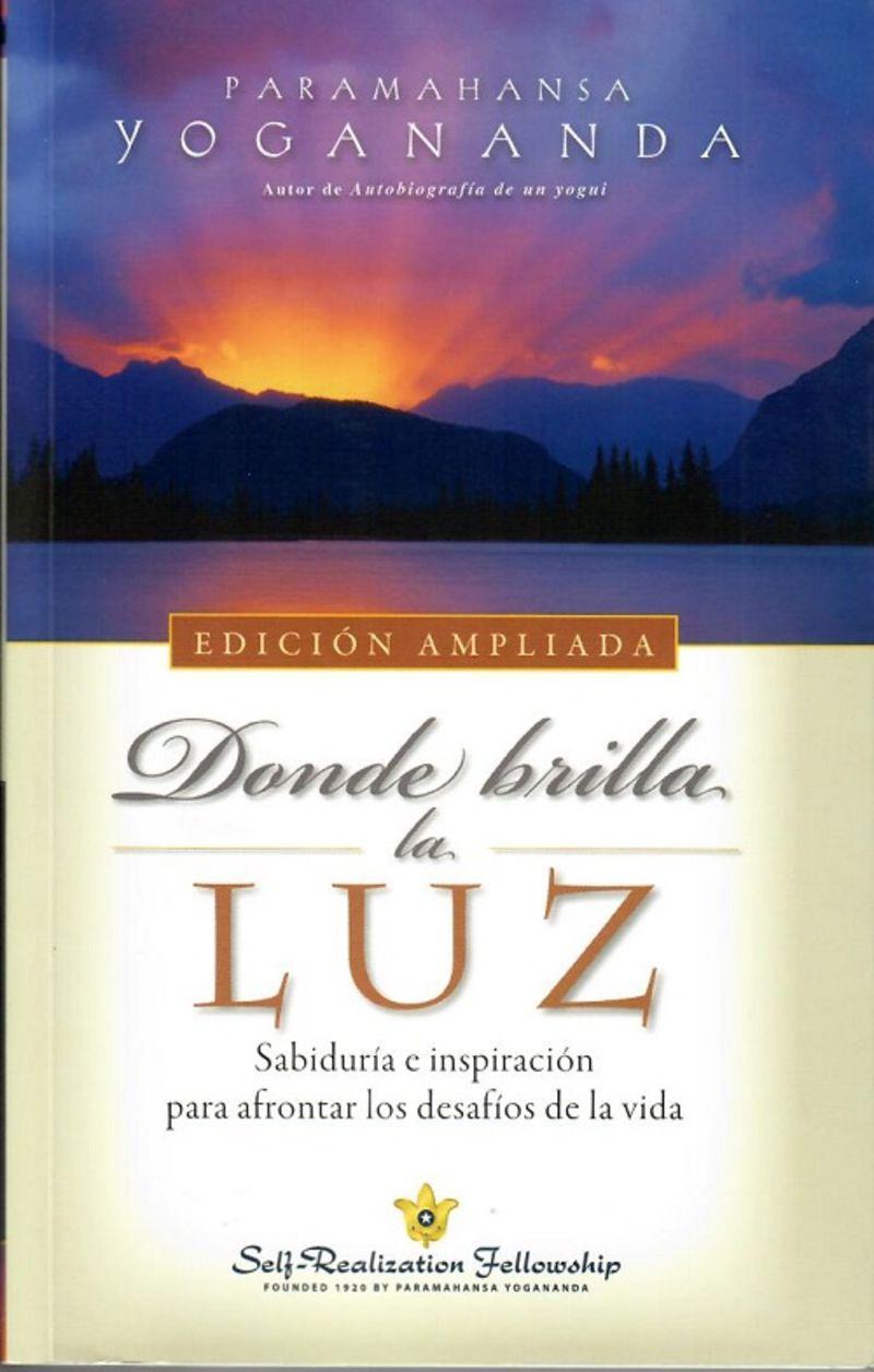 DONDE BRILLA LA LUZ (ED. AMPLIADA)