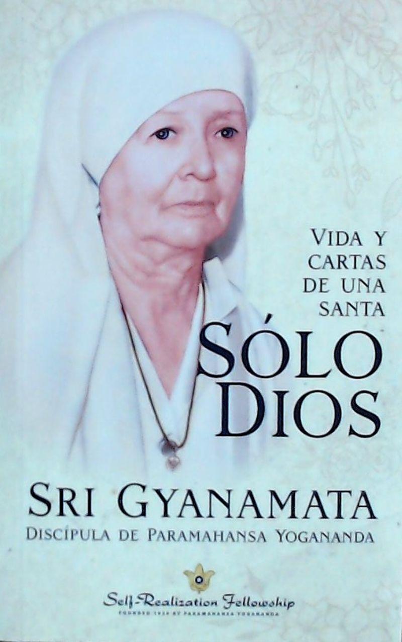 SOLO DIOS - VIDA Y CARTAS DE UNA SANTA