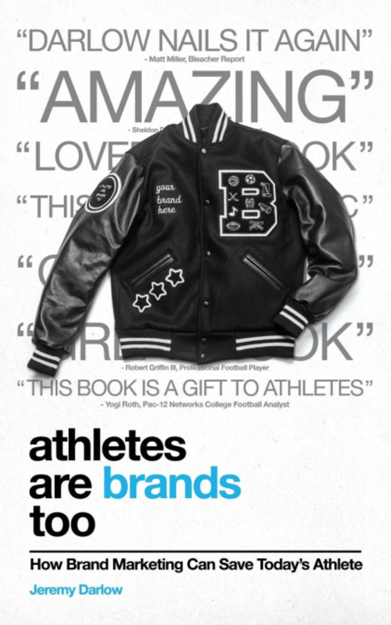 ATHLETES ARE BRANDS TOO - HOW BRAND MARKETING CAN SAVE TODAY'S ATHLETE
