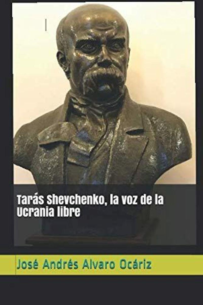 Taras Shevchenko, La Voz De La Ucrania Libre - Jose Andres Alvaro Ocariz