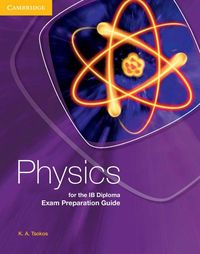 PHYSICS EXAM PREPARATION GUIDE - RESOURCES FOR THE IB DIPLO