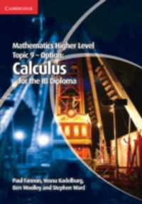 MATHEMATICS HIGHER LEVEL FOR THE IB DIPLOMA TOPIC 9 - CALCU