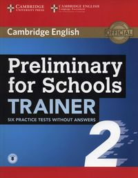 PRELIMINARY FOR SCHOOLS TRAINER 2 (SIX PRACTICE TEST WITH AUDIO)