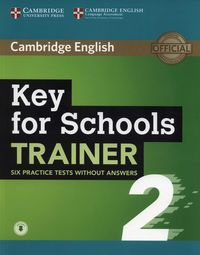 KEY FOR SCHOOL TRAINER 2 (SIX PRACTICE TEST WITH AUDIO)