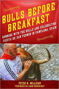 BULLS BEFORE BREAKFAST - RUNNING WITH THE BULLS AND CELEBRATING FIESTA DE SAN FERMIN IN PAMPLONA. SPAIN