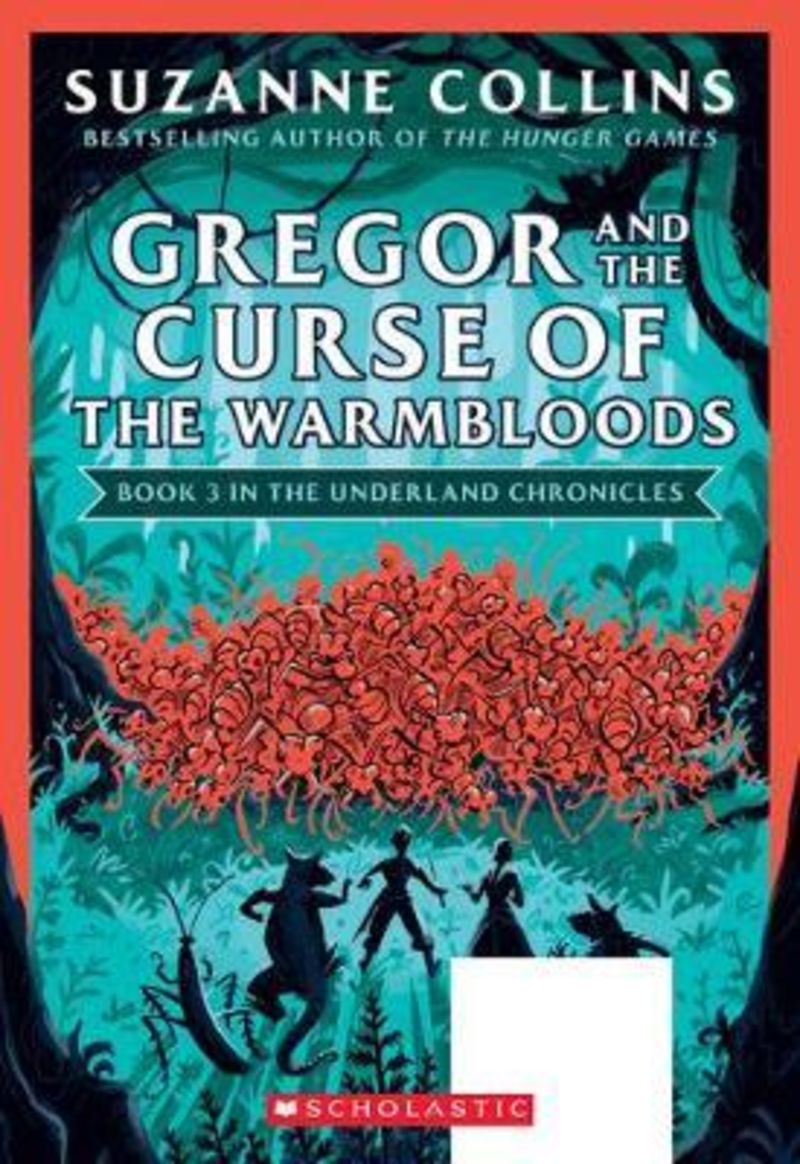 GREGOR AND THE CURSE OF THE WARMBLOODS - THE UNDERLAND CHRONICLES 3