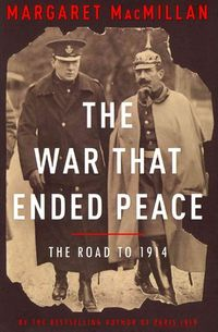 WAR THAT ENDED PEACE, THE (HARDBACK)
