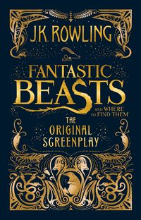 FANTASTIC BEASTS & WHERE TO FIND THEM - THE ORIGINAL SCREENPLAY