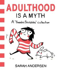 ADULTHOOD IS A MYTH - A SARAH'S SCRIBBLES COLLETION
