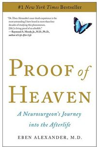 PROOF OF HEAVEN A NEOSURGEON'S JOURNEY THROUGH THE AFTER LIFE