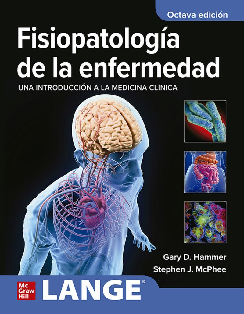 (8 ED) LANGE - FISIOPATOLOGIA DE LA ENFERMEDAD - UNA INTRODUCCION A LA MEDICINA CLINICA