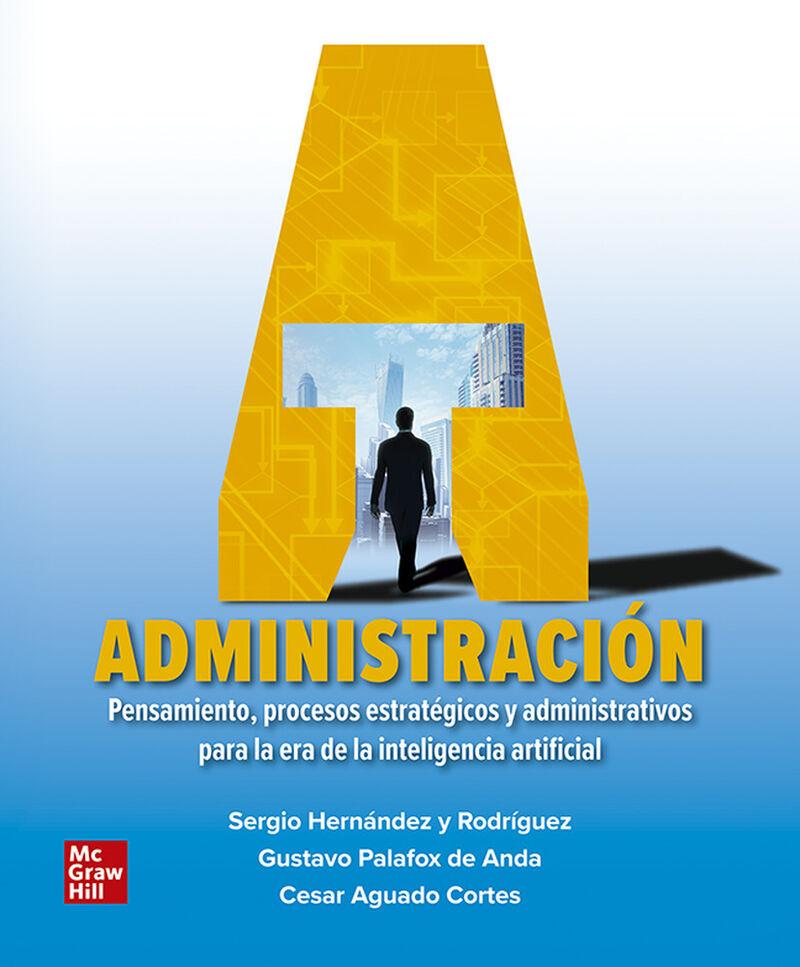 ADMINISTRACION (+CONNET) - PENSAMIENTO, PROCESOS ESTRATEGICOS Y ADMINISTRATIVOS, PARA LA ERA DE LA INTELIGENCIA ARTIFICIAL
