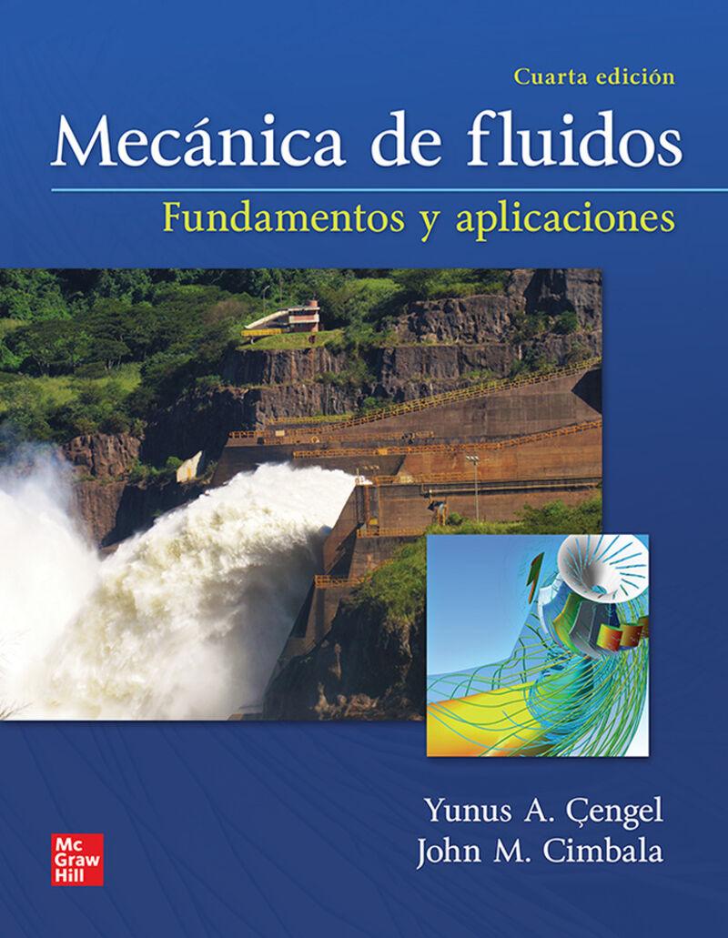 (4 ED) MECANICA DE FLUIDOS - FUNDAMENTOS Y APLICACIONES (+CONNECT)