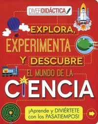 Diverdidactica - Explora, Experimenta Y Descubre El Mundo De La Ciencia - Anna Claybourne