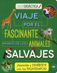 Diverdidactica - Viaje Por El Fascinante Mundo Animales Salvajes - Steve Parker / Genie Espinosa