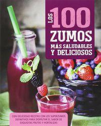 100 Zumos Mas Saludables Y Deliciosos - Linda Doeser