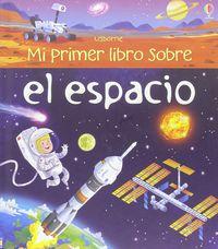 Mi Primer Libro De Palabras Del Espacio - Emily Bone / Lee Cosgre (il. )