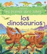 Dinosaurios, Los - Mi Primer Libro Sobre. .. - Frith Alex / Vici Leyhane (il. )