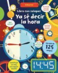 Ya Se Decir La Hora - Libro Con Solapas - Rosie Hore / Shaw Nielsen (il. )
