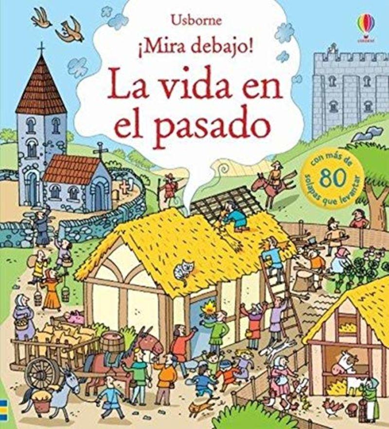 VIDA EN EL PASADO, LA - ¡MIRA DEBAJO!