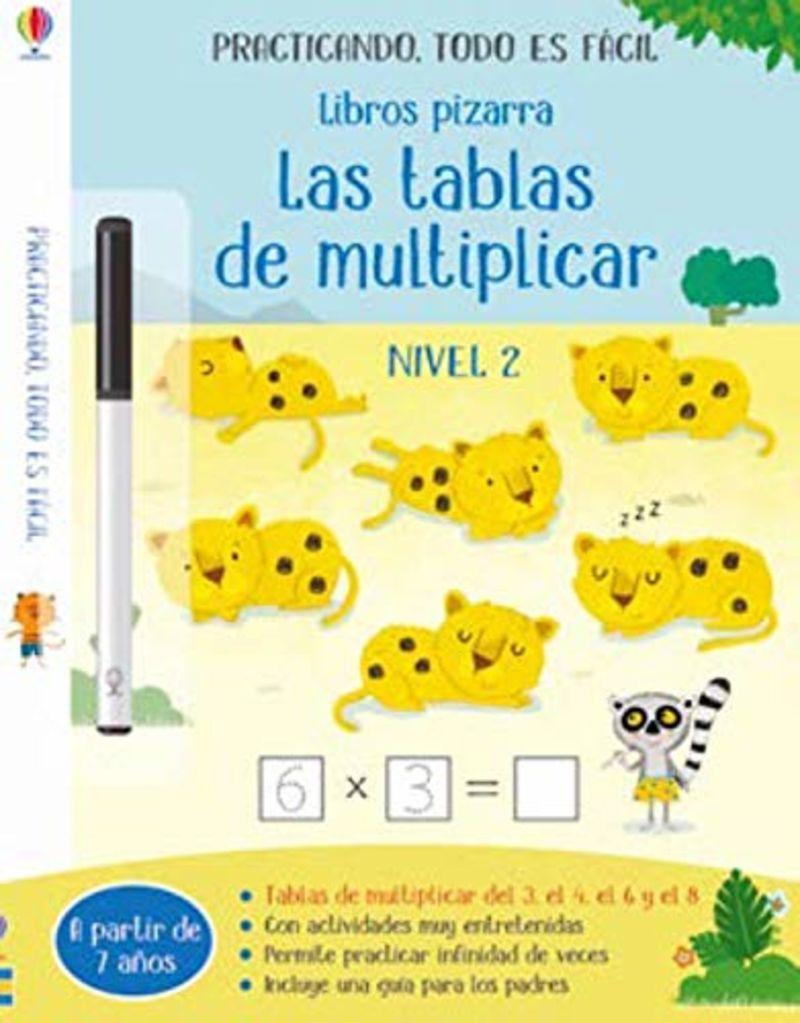 TABLAS DE MULTIPLICAR, LAS - NIVEL 2 - LIBROS PIZARRA