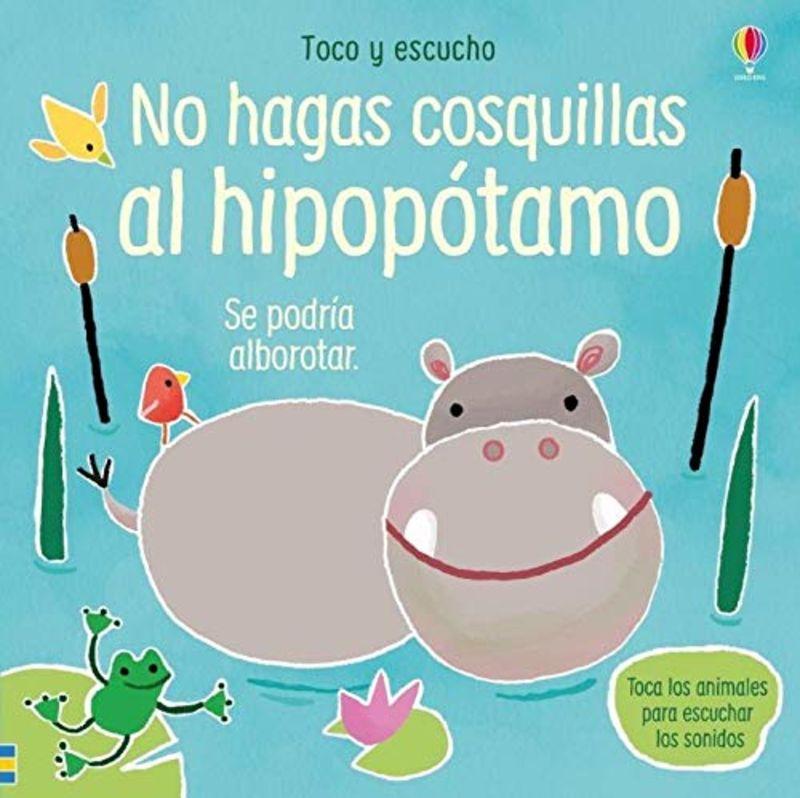NO HAGAS COSQUILLAS AL HIPOPOTAMO - TOCO Y ESCUCHO