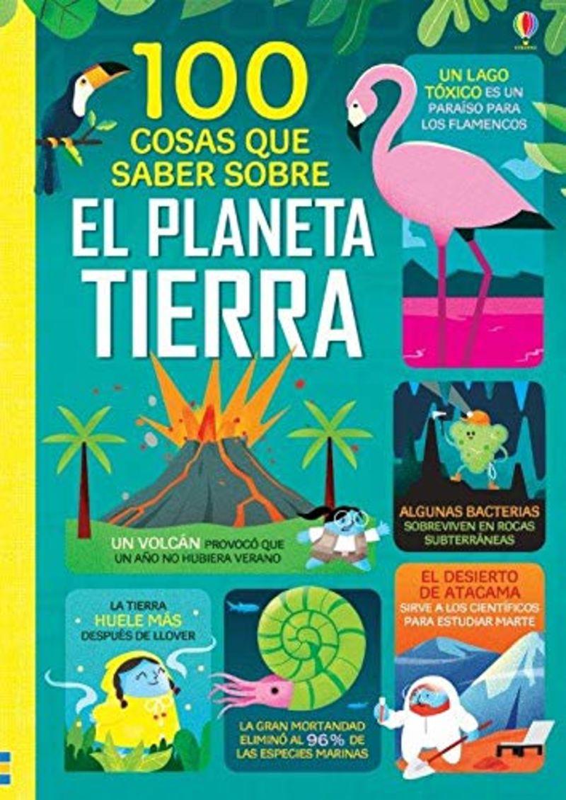 PLANETA TIERRA - 100 COSAS QUE SABER