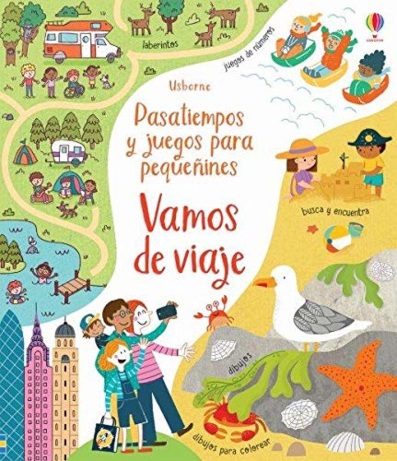VAMOS DE VIAJE - PASATIEMPOS Y JUEGOS PARA PEQUEÑINES