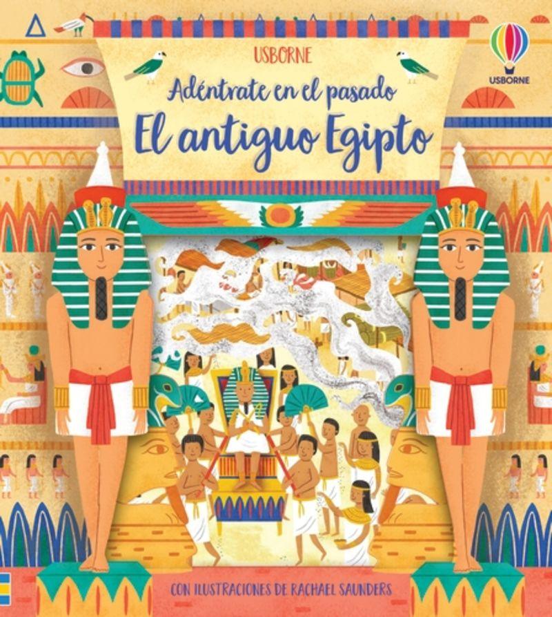 EL ANTIGUO EGIPTO - ADENTRATE EN EL PASADO